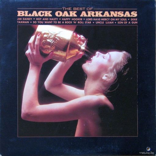 Black Oak Arkansas - The Best Of Black Oak Arkansas - LP - 1977